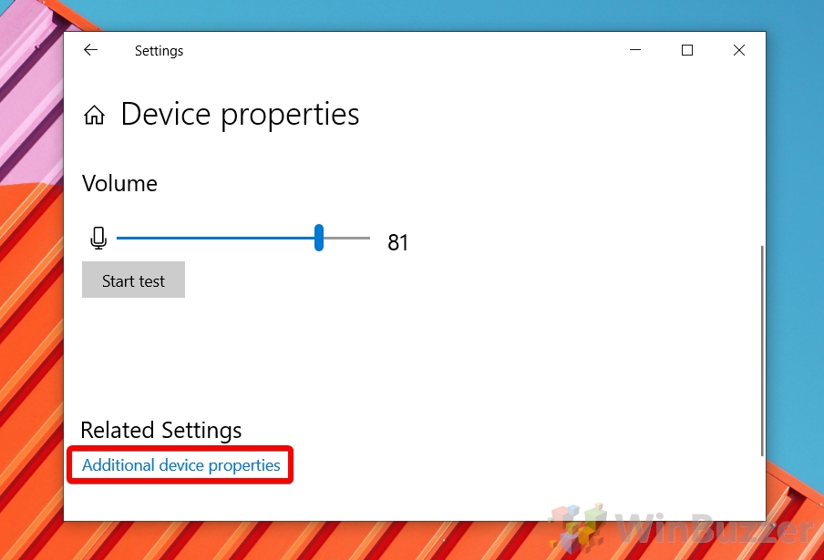 Windows 10 - Device Properties - Open Additional Device Properties