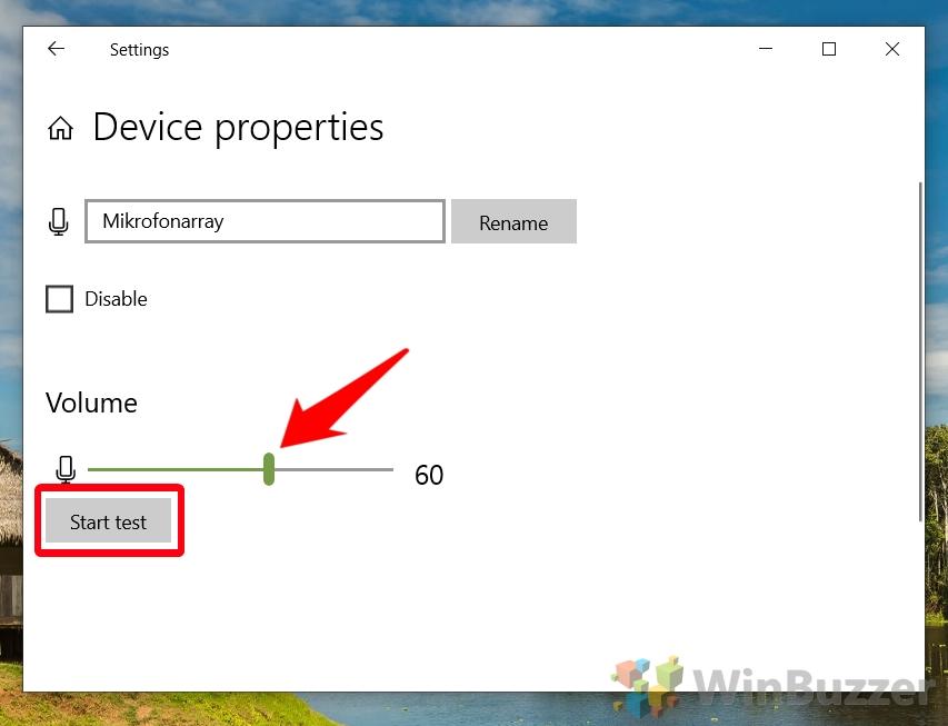 Windows 10 - Settings - System - Sound - Select input - Open device properties - Adjust level Start test